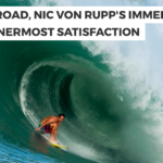 WELCOME TO REEF ROAD, NIC VON RUPP'S IMMERSIVE  EXPLORATION OF INNERMOST SATISFACTION