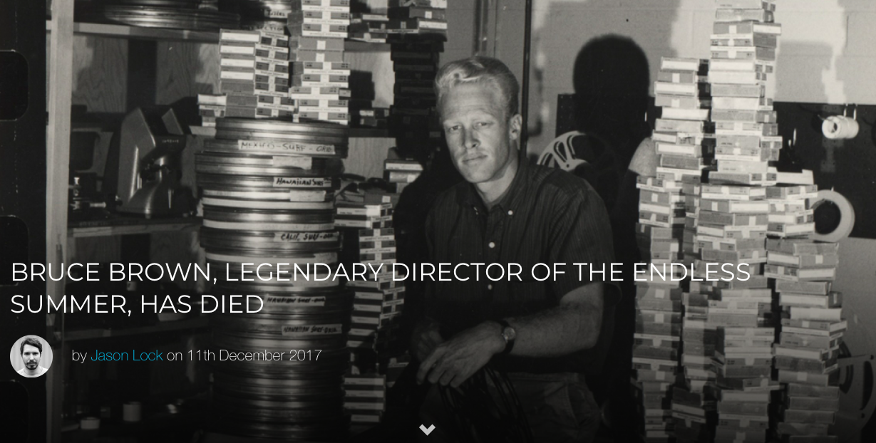 BRUCE BROWN LEGENDARY DIRECTOR OF THE ENDLESS SUMMER HAS DIED